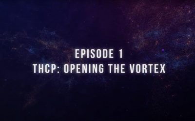 Podcast Video Episode 1 – THCP: Opening the Vortex